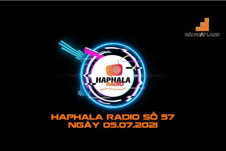 Haphala Radio số 57 | Ngày 05/07/2021